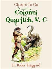 Colonel Quaritch, V.C cover image