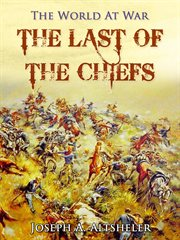 The last of the chiefs: a story of the great Sioux war cover image