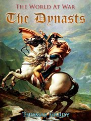 The dynasts: an epic-drama of the war with Napoleon cover image