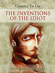 The inventions of the idiot cover image