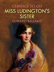 Looking Backward, Miss Ludington's Sister and Dr. Heidenhoff's Process