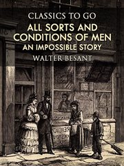 All sorts and conditions of men : an impossible story cover image