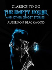 The empty house : and other ghost stories cover image