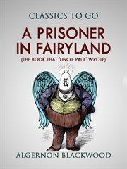 A prisoner in fairyland cover image