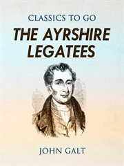Annals of the parish and the Ayrshire legatees cover image
