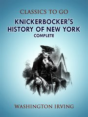 A knickerbocker's history of New York : complete cover image