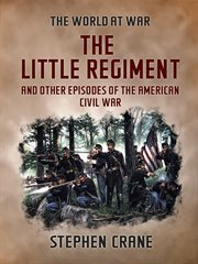 The Little Regiment and other episodes of the American Civil War cover image