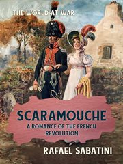 Scaramouche a romance of the french revolution cover image