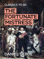 The fortunate mistress. Vol I - II cover image