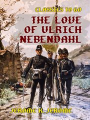 The love of Ulrich Nebendahl cover image