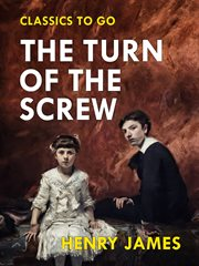 The turn of the screw ; : and, Daisy Miller cover image