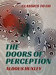 The doors of perception ; : &, Heaven and hell cover image