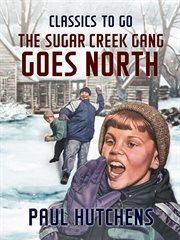The Sugar Creek gang goes north cover image