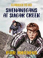 Shenanigans at Sugar Creek cover image