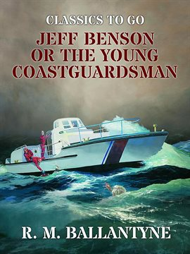 Cover image for Jeff Benson or the Young Coastguardsman