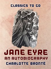Jane Eyre : an authoritative text, backgrounds, criticism cover image