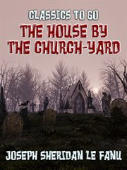 The house by the church-yard cover image