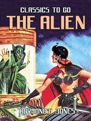 The alien : a gripping novel of discovery and conquest in interstellar space cover image