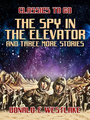 The spy in the elevator and three more stories cover image