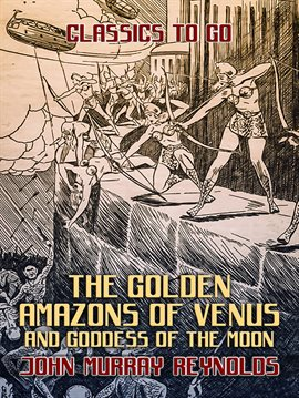 Cover image for The Golden Amazons of Venus and Goddess of the Moon