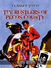 The rustlers of Pecos County cover image