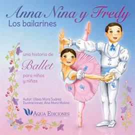 Cover image for Anna, Nina y Fredy: Los Bailarines
