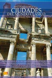 Breve historia de las ciudades del mundo clásico cover image