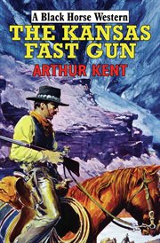 The Kansas fast gun cover image