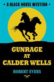 Gunrage at Calder Wells