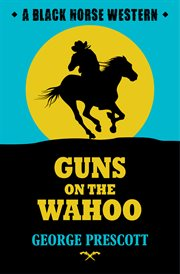 Guns on the Wahoo cover image