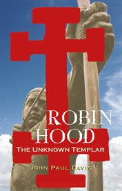 Robin Hood: the unknown Templar cover image