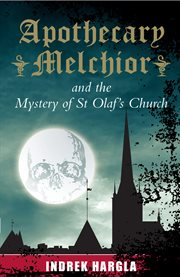 Apothecary Melchior and the mystery of St Olaf's Church cover image