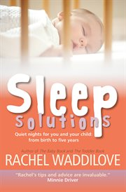 Sleep solutions : quiet nights for you and your baby cover image