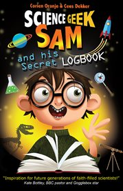 Science geek Sam and his secret logbook cover image