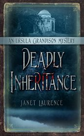 Deadly Inheritance : an Ursula Grandison Mystery cover image
