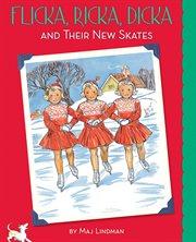 Flicka, Ricka, Dicka and their new skates cover image