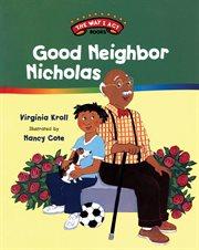 Good neighbor Nicholas cover image