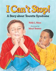 I can't stop! : a story about Tourette Syndrome cover image