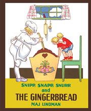 Snipp, Snapp, Snurr and the gingerbread cover image