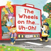 The wheels on the ... uh-oh! cover image