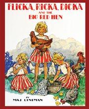 Flicka, ricka, dicka and the big red hen cover image