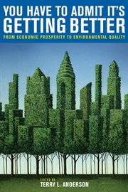 You have to admit it's getting better: from economic prosperity to environmental quality cover image