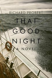 THAT GOOD NIGHT ; A NOVEL cover image