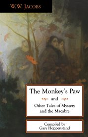 The monkey's paw and other tales of mystery and the macabre cover image