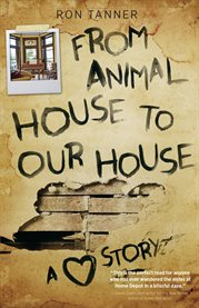 From animal house to our house a love story cover image