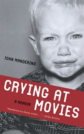 Crying at movies a memoir cover image