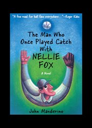 The man who once played catch with Nellie Fox a novel cover image