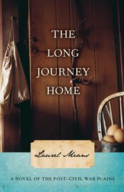 The long journey home a novel of the post-civil war plains cover image