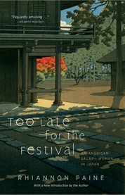 Too late for the festival an American salary-woman in Japan cover image