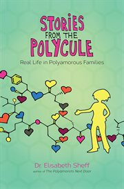 Stories from the polycule: real life in polyamorous families cover image